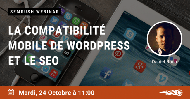 24 Octobre 2017 - La compatibilité mobile de WordPress et le SEO